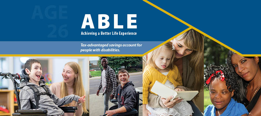ABLE Accounts - Achieving a Better Life Experience