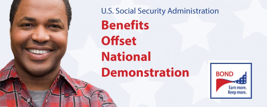 BOND: Social Security Administration's Benefits Offset National Demonstration