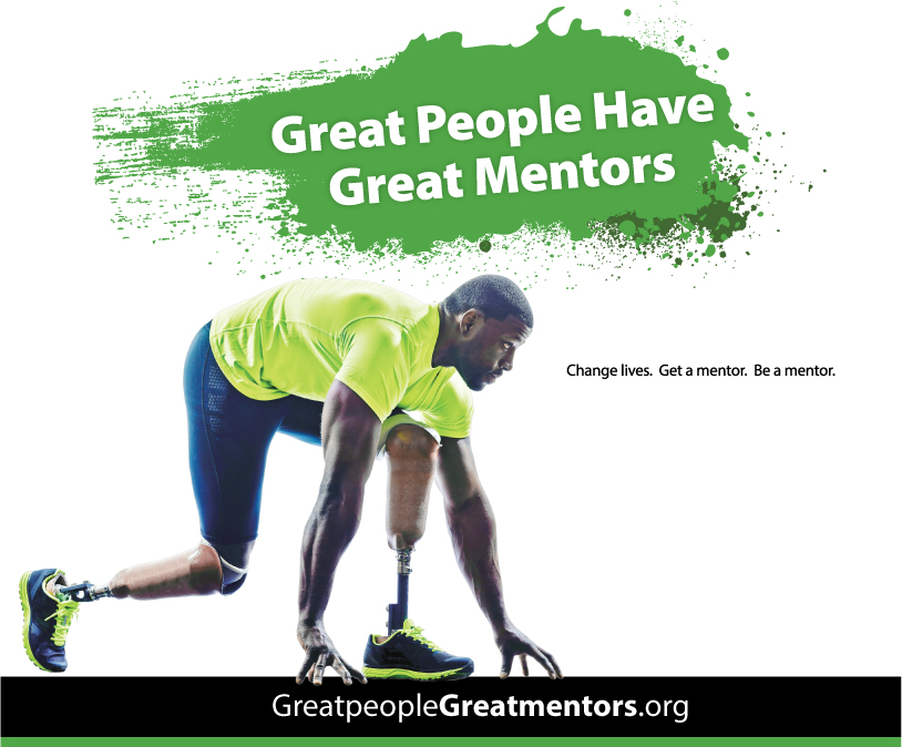 Great People Have Great Mentors: Change lives. Get a mentor. Be a mentor. Visit greatpeoplegreatmentors.org